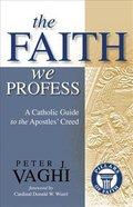The Faith We Profess Paperback