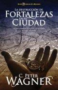 Destruccion De Fortalezas En Si Ciudad (Breaking Strongholds In Your City)