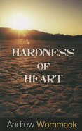 Hardness of Heart Paperback