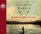 When Crickets Cry (9 Cds, Unabridged) CD