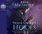 Twelve Unlikely Heroes (Unabridged 6 Cds) CD