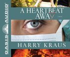 A Heartbeat Away (Unabridged, 7 Cds)