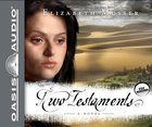 Two Testaments (Unabridged, 10 CDS) (#02 in Secrets Of The Cross Audio Series) CD