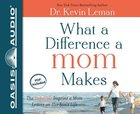What a Difference a Mom Makes (Unabridged, 6 Cds) CD