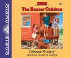 Caboose Mystery (Unabridged, 2 CDS) (#011 in Boxcar Children Audio Series)