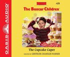 The Cupcake Caper (Unabridged, 2 CDS) (#125 in Boxcar Children Audio Series)