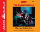 The Great Turkey Heist (Unabridged, 2 CDS) (#129 in Boxcar Children Audio Series)