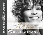 The Whitney I Knew (Unabridged, 4 Cds) CD