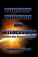 Worship, Warfare and Intercession