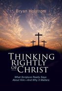 Thinking Rightly of Christ Paperback