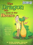 The Dragon Who Lives At Our House Paperback