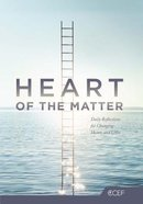 Heart of the Matter: Daily Reflections For the Changing Hearts and Lives (Christian Counselling & Educational Foundation Series) Hardback