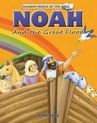 Noah and the Great Flood (Famous People Of The Bible Series)