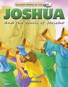 Joshua and the Walls of Jericho (Famous People Of The Bible Series)