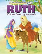 Ruth Takes Care of Naomi (Famous People Of The Bible Series)