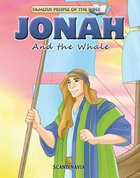 Jonah and the Whale (Famous People Of The Bible Series)