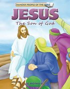 Jesus the Son of God (Famous People Of The Bible Series)