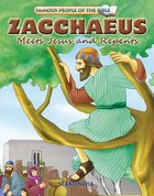 Zacchaeus Meets Jesus and Repents (Famous People Of The Bible Series)