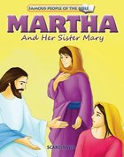 Martha and Her Sister Mary (Famous People Of The Bible Series)