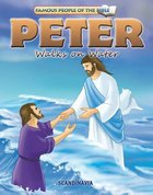Peter Walks on Water (Famous People Of The Bible Series)
