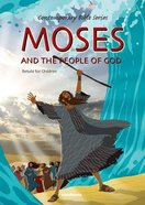 Moses and the People of God (#03 in Contemporary Bible Series Retold) Hardback