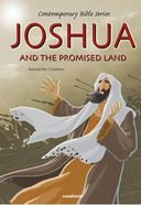 Joshua and the Promised Land (#04 in Contemporary Bible Series Retold)