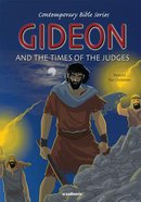 Gideon and the Times of the Judges (#05 in Contemporary Bible Series Retold)