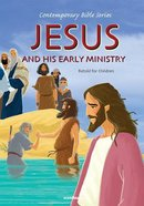 Jesus and His Early Ministry (#08 in Contemporary Bible Series Retold)