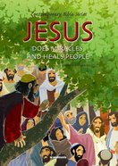 Jesus Makes Miracles and Heals People (#10 in Contemporary Bible Series Retold)