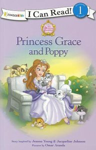 Princess Grace and Poppy (I Can Read!1/princess Parables Series)