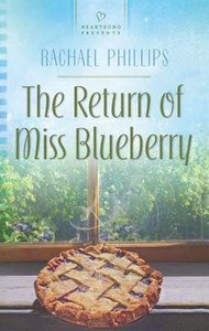 The Return of Miss Blueberry (Heartsong Series)