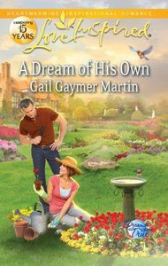 A Dream of His Own (Dreams Come True) (Love Inspired Series)