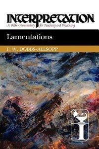 Lamentations (Interpretation Bible Commentaries Series)