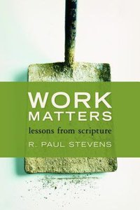 Work Matters: Lessons From Scripture