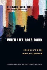 When Life Goes Dark