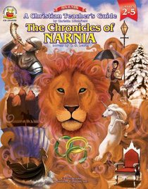 Christian Teachers Guide: The Chronicles of Narnia