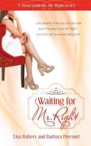 Mr Right #01: Waiting For Mr Right (#01 in Mr. Right Series)