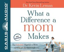 What a Difference a Mom Makes (Unabridged, 6 Cds)