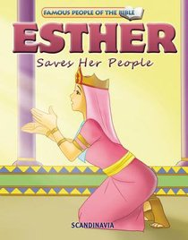 Esther Saves Her People (Famous People Of The Bible Series)