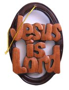 Wooden Hanger: Jesus is Lord Plaque