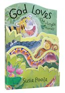 God Loves the Jungle Animals Board Book