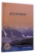 Reflective Worship #04: Heart of Worship DVD