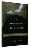 The Holy Spirit in Mission Paperback