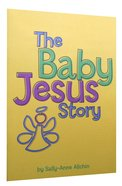 The Baby Jesus Story Paperback