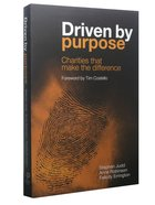 Driven By Purpose: Charities That Make a Difference Paperback