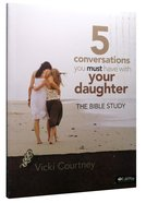 5 Conversations You Must Have With Your Daughter , 6 Sessions) (Member Book) Paperback