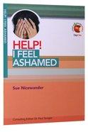 I Feel Ashamed (Help! Series (Dayone)) Booklet