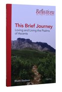 Reflections: The Brief Journey Paperback
