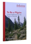 To Be a Pilgrim (Reflections Series) Paperback
