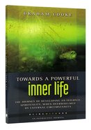 Towards a Powerful Inner Life (Being With God Series) Paperback